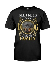 All L Need Is My And My Family rottweiler Classic T-Shirt front