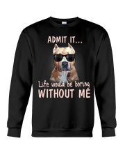 pitbull admit it life would be boring without me Crewneck Sweatshirt thumbnail