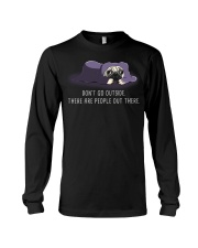 Don'T Go outside There Are People pug 1 Long Sleeve Tee tile