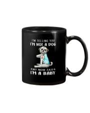 I'M TeLLING yOU i'm nOT A Dog My Mom Said I'M A Mug thumbnail