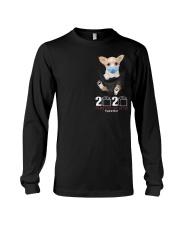 The year When Sh t Got Real Quarantined Chihuahua Long Sleeve Tee thumbnail