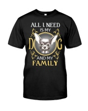 All I Need Is My And My Family frenchie Classic T-Shirt front