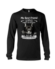 My Best Friend May Not Be My Family By Frenchie Long Sleeve Tee thumbnail