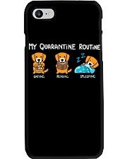 My Quarantine Routine Golden Retriever2 Phone Case thumbnail