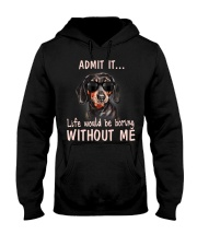 Admit it life would be boring without me dachshund Hooded Sweatshirt thumbnail