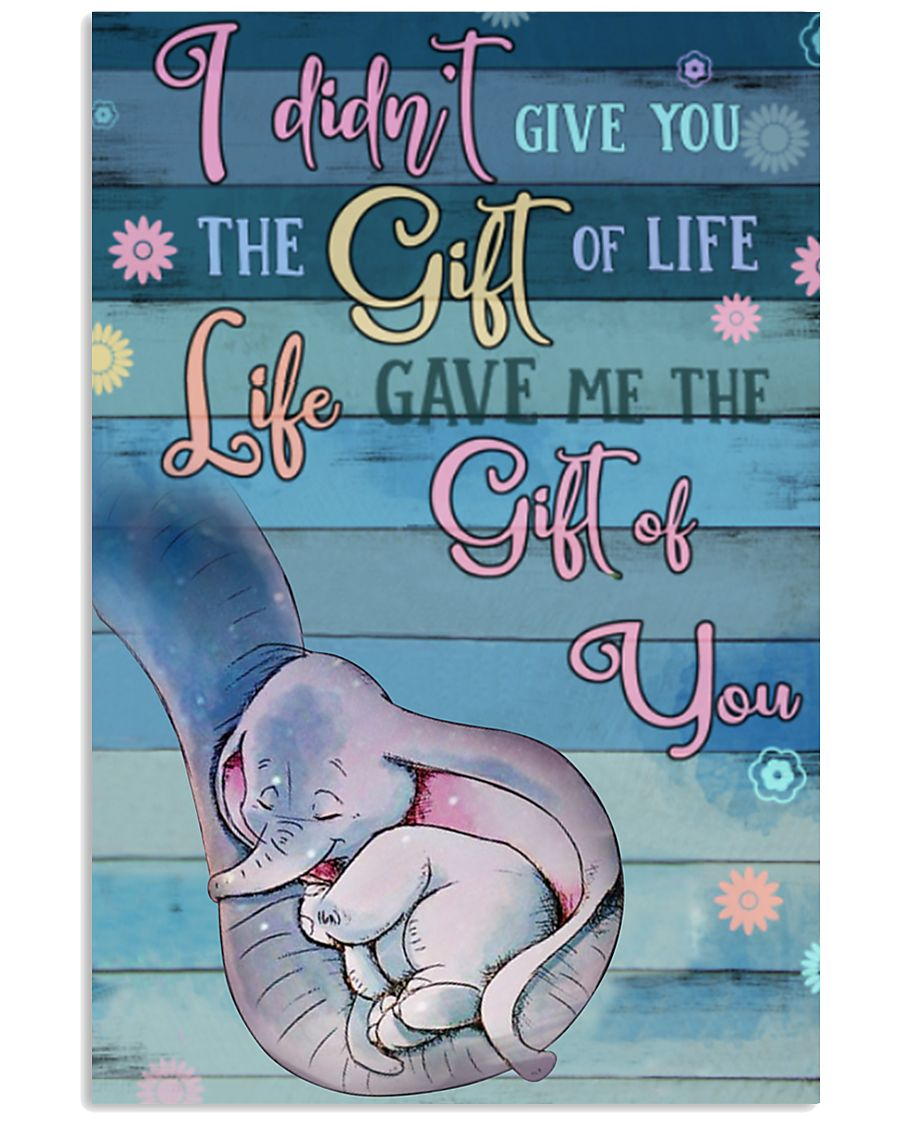 I Didnt Give You The Gift Of Life Gave Me voi 11x17 Poster