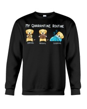 My Quarantine Routine Labrador Retriever2 Crewneck Sweatshirt thumbnail
