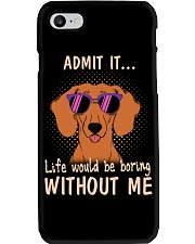 dachshund admit it life would be boring without me Phone Case thumbnail