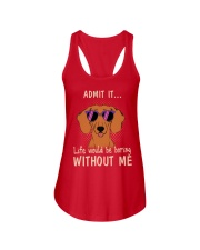 dachshund admit it life would be boring without me Ladies Flowy Tank thumbnail