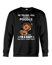 I'm telling you i'm not a poodle Crewneck Sweatshirt thumbnail