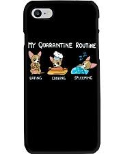 My Quarantine Routine Chihuahua4 Phone Case thumbnail