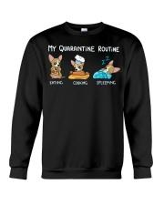My Quarantine Routine Chihuahua4 Crewneck Sweatshirt thumbnail