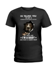 I'm telling you i'm not a german shorthaired point Ladies T-Shirt thumbnail