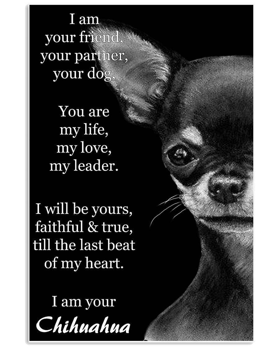 Chihuahua I Am Your Friend Your Partner Your Dog  11x17 Poster