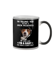 Im Telling you im not a Jack Russell My Mom Said  Color Changing Mug thumbnail