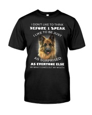 I Don't Like To Think BeforeI German Shepherd Classic T-Shirt front