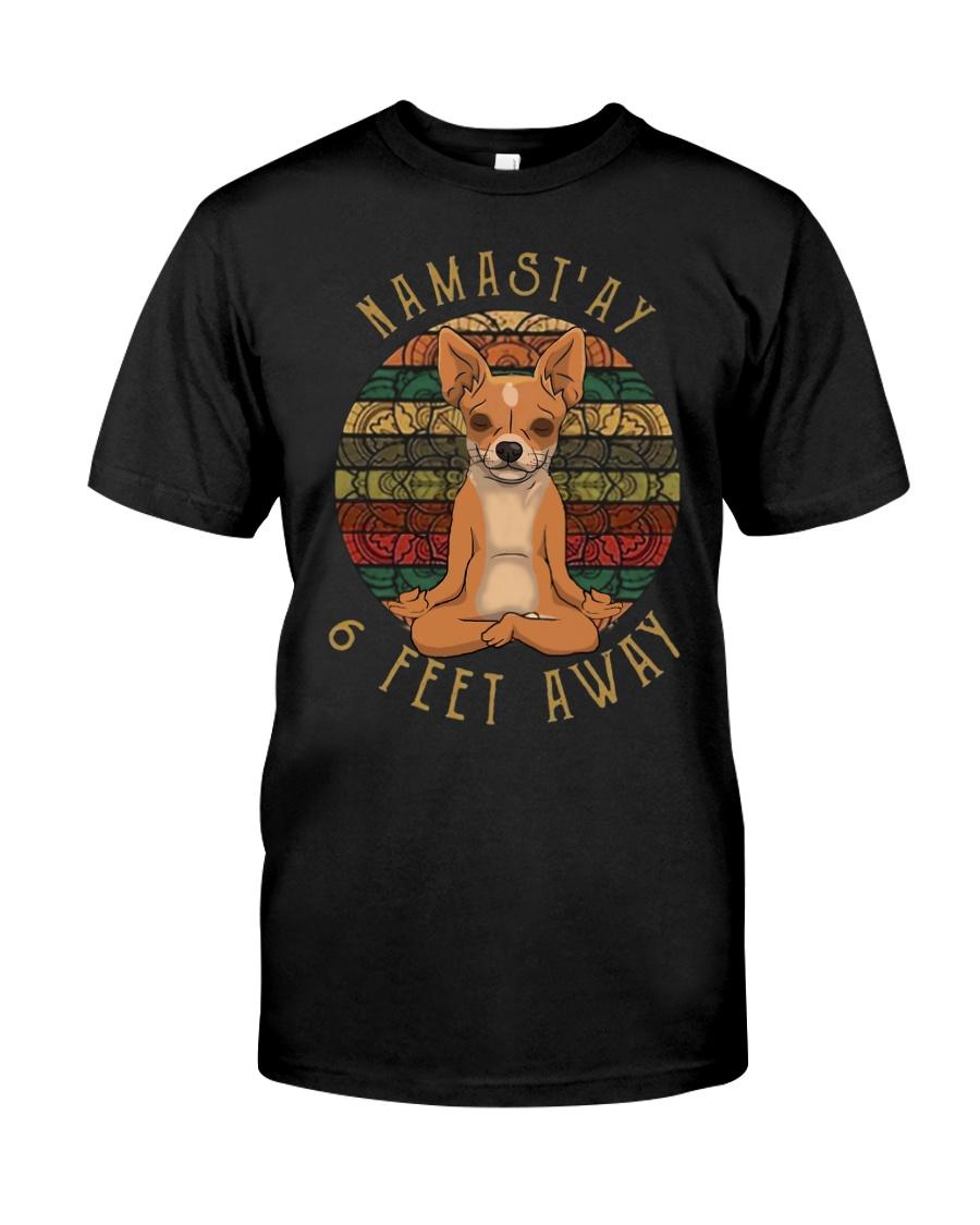 Namast'Ay 6 Feet Away chihuahua Classic T-Shirt