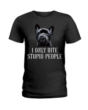 I Only Bite Stupid People frenchbulldog Ladies T-Shirt thumbnail