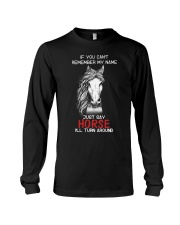 If You Can'T Remember My Name Just Say Horse Long Sleeve Tee thumbnail