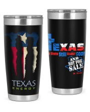 Texas Energy Tumbler Texas One State Still Under God And Not For Sale 20oz Tumbler front