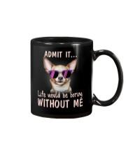 Asmot it life would be boring without me chihuahua Mug thumbnail