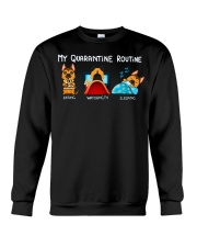 My Quarantine Routine German Shepherd4 Crewneck Sweatshirt thumbnail
