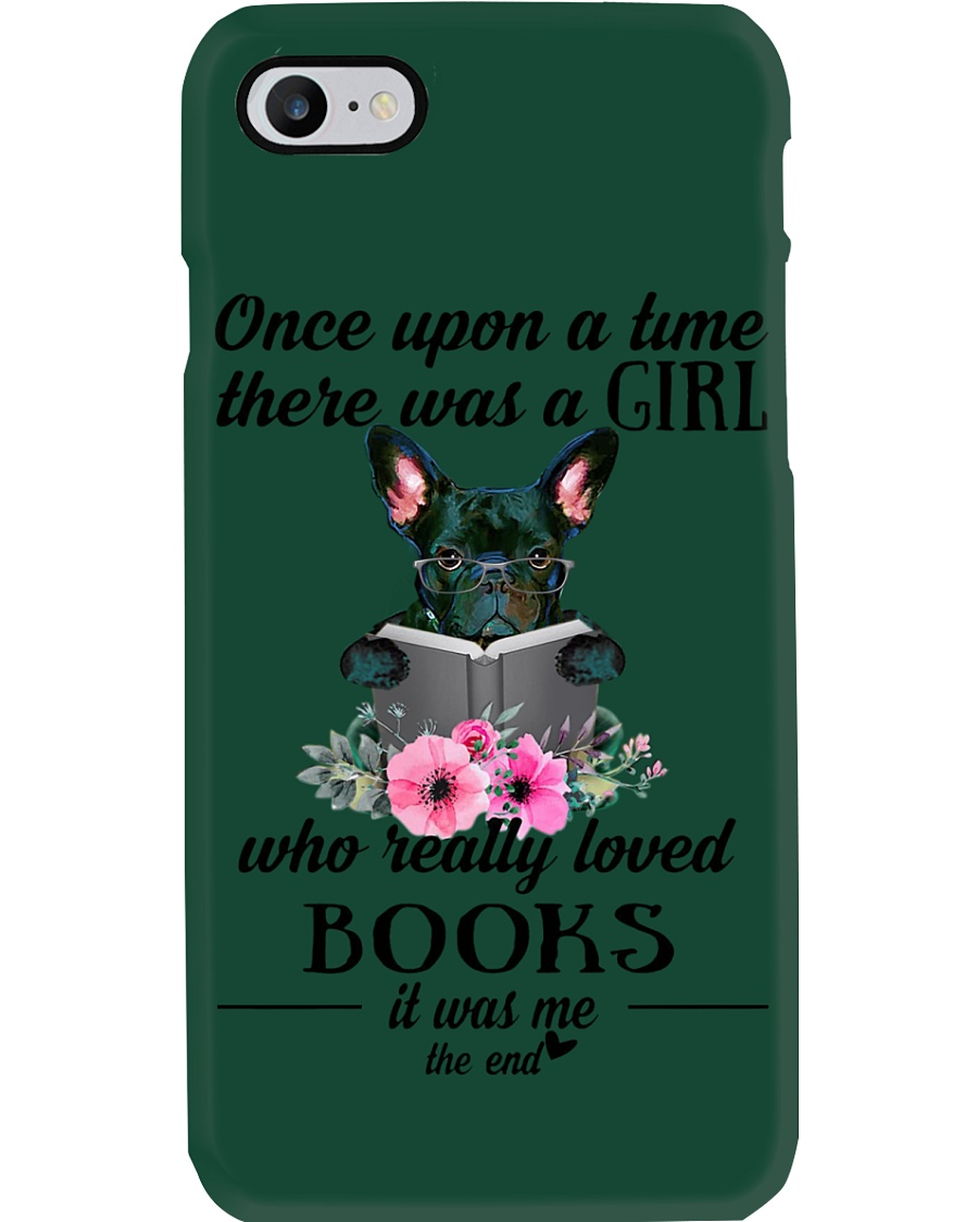 Once upon a time there was a girl frenchie Phone Case