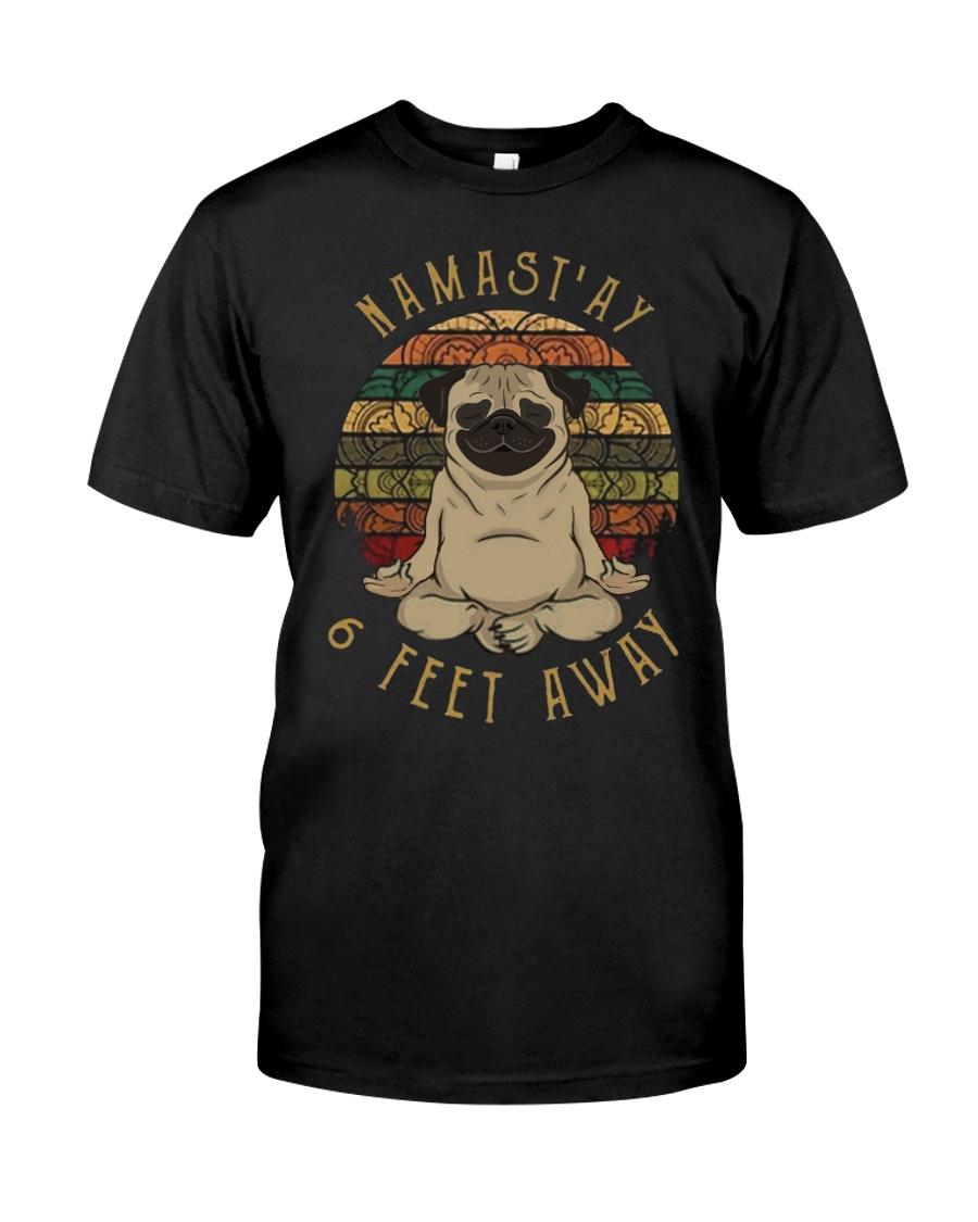 Namast'Ay 6 Feet Away pug Classic T-Shirt