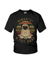 Namast'Ay 6 Feet Away pug Youth T-Shirt thumbnail