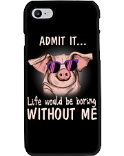 Pig admit it life would be boring without me Phone Case thumbnail