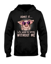 Pig admit it life would be boring without me Hooded Sweatshirt thumbnail