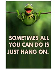Sometimes All You Can Do Is Just Hang On kermit 11x17 Poster front