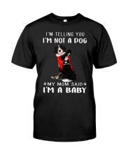 I'm Telling You I'M Not A Dog My Mom Bernese Mouta Classic T-Shirt front