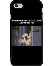 When I Hear People Talking About Chihuahua Coffee Phone Case thumbnail