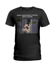 When I Hear People Talking About Chihuahua Coffee Ladies T-Shirt thumbnail