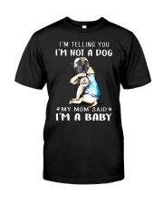 I'M TeLLING yOU i'm nOT A Dog My Mom Said I'M A Classic T-Shirt front