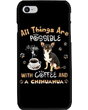 All Things Are Possible With Coffee And chihuahua Phone Case thumbnail