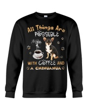 All Things Are Possible With Coffee And chihuahua Crewneck Sweatshirt thumbnail