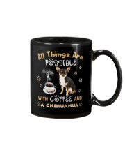 All Things Are Possible With Coffee And chihuahua Mug thumbnail