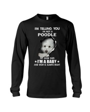 I'm telling you i'm not a poodle Long Sleeve Tee thumbnail