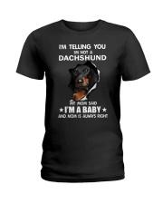 Dachshund I'm Telling You - Funny Dog shirts Ladies T-Shirt thumbnail