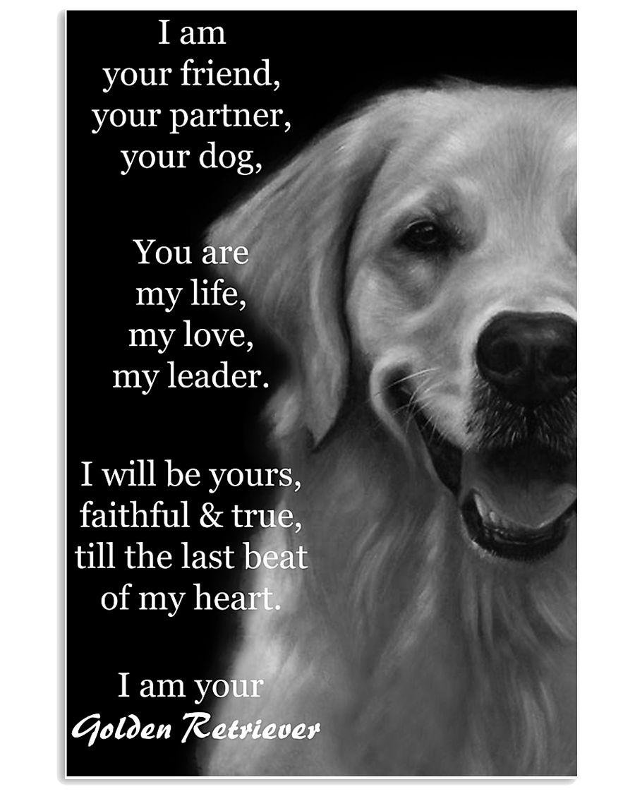 I Am Your Friend Your Partner  Golden Retriever 11x17 Poster