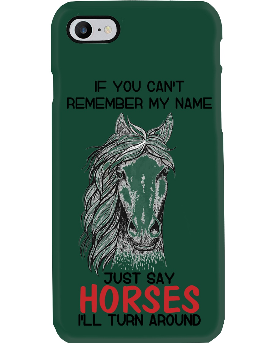 If You Can'T Remember My Name Just Say Horse Phone Case