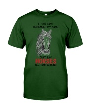If You Can'T Remember My Name Just Say Horse Classic T-Shirt thumbnail