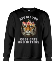 hey all you cool cats and kittens tiger shit Crewneck Sweatshirt thumbnail
