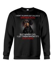I Don'T Always Get Called A Wiener Dog Dachshund 2 Crewneck Sweatshirt thumbnail