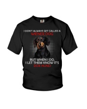 I Don'T Always Get Called A Wiener Dog Dachshund 2 Youth T-Shirt thumbnail
