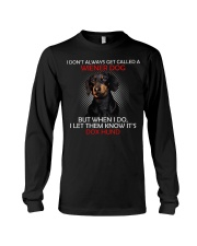 I Don'T Always Get Called A Wiener Dog Dachshund 2 Long Sleeve Tee thumbnail