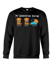 My Quarantine Routine Golden Retriever2 Crewneck Sweatshirt thumbnail