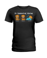 My Quarantine Routine Golden Retriever2 Ladies T-Shirt thumbnail
